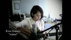 June 15th, 2013. Kina Grannis on StageIt debuting Winter. Californians and seasons, you know how it is. https://www.youtube.com/watch?v=8OBKvxk9444