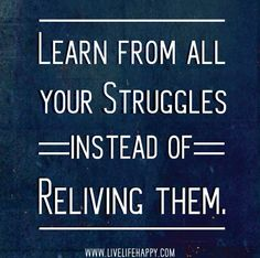 al anon slogans | Learn from all your struggles instead of reliving them.