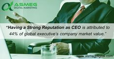 Having a strong reputation as CEO is attributed to of global executive's company market value. Power Of Social Media, Social Bookmarking, Market Value, Digital Marketing, Advertising, Branding, Blog, Brand Management, Blogging