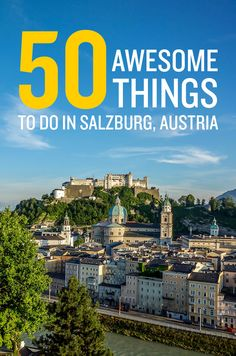 Discover the best things to do in Salzburg Austria...