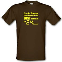 a124dc0a Jack Bauer Could Get Off The Lost Island In 24 Hours! T Shirt By CharGrilled