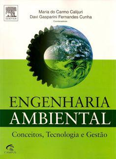 CALIJURI, Maria do Carmo; CUNHA, Davi Gasparini Fernandes (Coords.). Engenharia ambiental: conceitos, tecnologia e gestão. reimpr. Rio de Janeiro: Elsevier, 2013. xxxiii, 789 p. Inclui bibliografia e índice; il. tab. quad.; 28x21cm. ISBN 9788535259544.  Palavras-chave: ENGENHARIA AMBIENTAL.  CDU 628:502.131.1 / C153e / reimpr. / 2013