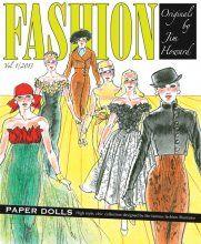 Fashion Originals by Jim Howard, Vol. Victorian Paper Dolls, Vintage Paper Dolls, Barbie Fashion Sketches, David Wolfe, Barbie Paper Dolls, Literary Characters, Contemporary Fashion, Steampunk Fashion, Fashion History