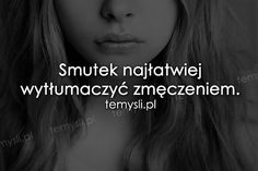 Smutek najłatwiej... Sad Quotes, Daily Quotes, Life Quotes, Inspirational Quotes, Only Song, Saving Quotes, Paper People, Quotations, Texts