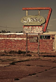 Lost | Forgotten | Abandoned | Displaced | Decayed | Neglected | Discarded | Disrepair | Lasso Motel - Route 66