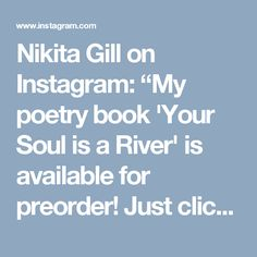 """Nikita Gill on Instagram: """"My poetry book 'Your Soul is a River' is available for preorder! Just click the link in my bio to go to yoursoulisariver.com #poetry #poem #writing #poetsofinstagram #nikitagill #quotes #instaquotes #yoursoulisariver"""""""
