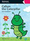 Callum the caterpillar / Jane Cadwallader ; illustrator, Fhiona Galloway [Madrid] : Richmond, D.L. 2011