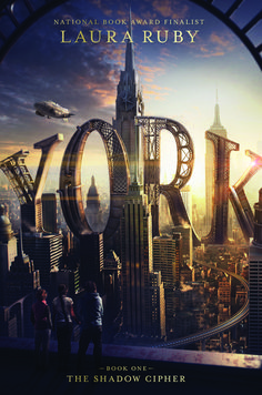 #Cover Reveal  York (The Shadow Cipher, #1) by Laura Ruby