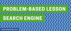 This search engine searches all of the sites below to quickly help you find a problem-based lesson (also called 3-Act Task, mathematical modeling, or application problem)