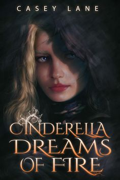 Check Out This Featured #Fantasy Book - Cinderella Dreams of Fire by Casey Lane    What if Cinderella led a double life?    Cinderella has a secret. In the 10 years since her mother's death, she's only pretended to be too weak to challenge her cold-blooded stepmother. By day, she cleans the floors and washes the laundry. By night, she takes to the streets as a fearless thief with no equal. Out on a routine mission, Cinderella never expected that she'd run into him…