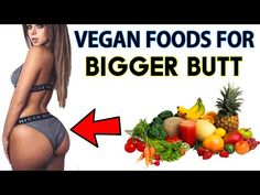 How to Get A Bigger Butt | 6 Super Foods For A SEXY Booty! - YouTube