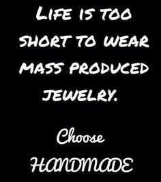 Life is too short to wear boring mass produced jewelry! Be creative and wear artist, original handmade jewelry! Quality Always Makes a Difference! www.BozemanJewelry.com