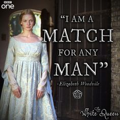 The White Queen........Elizabeth Woodville and (whether we like her or not) Margaret Beaufort gave their feisty, determined natures to the British Royal family through Henry VIII, Elizabeth I, and on down to the present.  The Royal Beat goes on.forever.