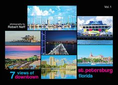 7 Views of Downtown St Petersburg, Florida -  Postcard Cover  Experience the seven views from walkabout photographer, Robert Neff as they offer unique views of St. Petersburg, Florida. The postcard set or prints make a wonderful gift for the home or office.  Hashtag: #7views   - See more at: http://www.fifthworldart.com/books/book-7-views-downtown-st-petersburg-florida.asp#sthash.q8QDYcA3.dpuf