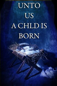 Unto Us A Child Is Born ~ Merry Christmas!