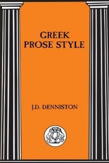 Greek Prose Style (Briston Classical Press Advanced Language) , 978-1853995262, Hugh Lloyd-Jones, Duckworth Publishers