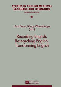 Recording English, researching English, transforming English / Hans Sauer, Gaby Waxenberger (eds.) ; with the assistance of Veronika Traidl - Frankfurt am Main : Peter Lang, cop. 2013