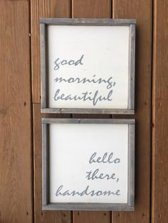 good morning beautiful sign, hello handsome sign, his and hers, framed sign, minimalist decor, fixer upper style sign, romantic sign set by SoulspeakandSawdust on Etsy https://www.etsy.com/listing/488251271/good-morning-beautiful-sign-hello