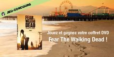 Gagnez votre coffret DVD Fear The Walking Dead !