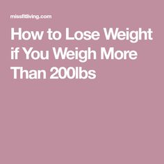 How to Lose Weight if You Weigh More Than 200lbs