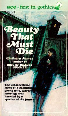 Barbara James: Beauty That Must Die Gothic Books, Horror Books, Vintage Gothic, Gothic Horror, Pulp Fiction, Romance Novels, Literature, Attic, Books