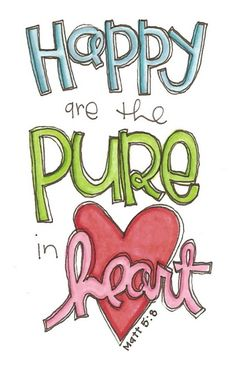 happy are the pure in heart