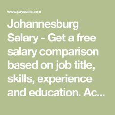 Johannesburg Salary - Get a free salary comparison based on job title, skills, experience and education. Accurate, reliable salary and compensation comparisons for South Africa Job Title, Education, South Africa, Free, Onderwijs, Learning
