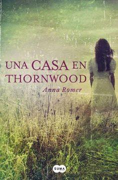 Mi Pasión es Leer...: Una casa en Thornwood, Anna Romer