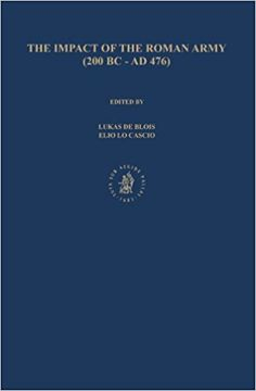 The Impact of the Roman Army (200 B.C. A.D. 476): Economic, Social, Political, Religious and Cultural Aspects: Proceedings of the Sixth Workshop of ... AD 476), Capri, Italy, March 29-April 2, 2005: Amazon.co.uk: Lukas de Blois, Elio Lo Cascio: 9789004160446: Books
