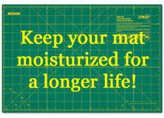 How to prolong the life of your rotary cutting mat by moisturizing it!
