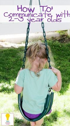 How to Communicate with your 2-3 year old (especially when they don't listen!)