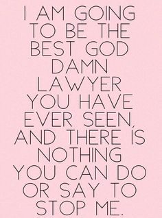 34 best law school quotes images in 2013 Law School Quotes, Law School Humor, Law Student Quotes, Lawyer Quotes, Lawyer Humor, Study Motivation Quotes, School Motivation, Harvard Law, Decir No