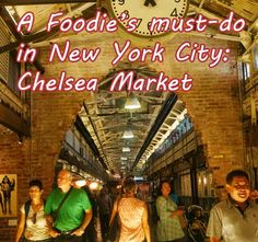 New York - must visit for foodies: Chelsea Market