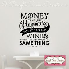 Money wine, Money cant buy happiness but it can buy wine vinyl decal, wall decor, sticker, wall vinyl, money vinyl, by BrightSwanCreations on Etsy