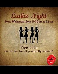 Headquarters presents Ladies Night this Wednesday.  Free vodka shots for ladies.  So all you ladies come over and celebrate womanhood.  Club rules apply.