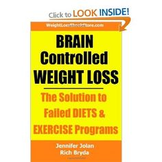 Brain Controlled Weight Loss: The Solution to Failed Diets & Exercise Programs!: Amazon.co.uk: Jennifer Jolan, Rich Bryda: Books    http://PhilosBooks.com