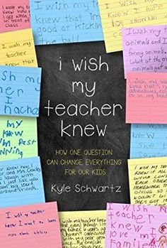 I Wish My Teacher Knew: How One Question Can Change Everything for Our Kids: Kyle Schwartz: 9780738219141: Amazon.com: Books