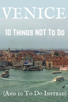Alternative Venice - 10 things NOT to do (and 10 to do instead)