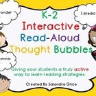 These thought bubbles are intended to help make your interactive read-aloud time truly interactive! Each thought bubble can be held up by students ...