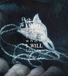 """It is mine to give to whom I will, like my heart.""~Arwen (that quote still in…"