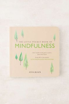 The Little Pocket Book Of Mindfulness Dont Dwell On Past Or Worry About