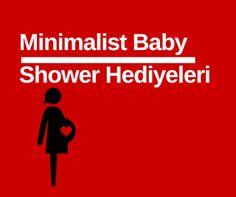 Türk İşi Minimalizm: Gerçekten işe yarayacak babyshower hediye fikirler...