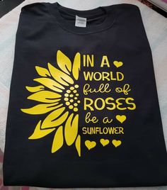 Tulip instead of sunflower Vinyl Shirt Ideas of Vinyl Shirt - Funny Quote Shirts - Ideas of Funny Quo Funny Shirt Sayings, Shirts With Sayings, Shirt Quotes, Cute Shirt Designs, T Shirt Designs Inspiration, Design Ideas, Sunflower Shirt, Custom T, Custom Design
