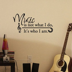 Music is not what I do, It's who I am - Vinyl Wall Quote Decal studio music room