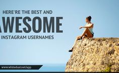 Funny, Clever & Cool Instagram Good Usernames Ideas of 2017