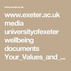 www.exeter.ac.uk media universityofexeter wellbeing documents Your_Values_and_Direction.pdf
