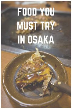 A list of foods you simply have to try when visiting Osaka, Japan - foodie capital of the country :)