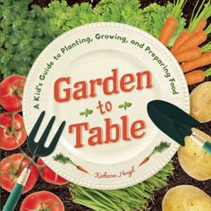 Garden to Table: a Kid's Guide to Planting, Growing, and Preparing Food by Katherine Hengel.Fill your plate with fresh, self-sustained produce that comes straight from your garden. Step-by-step planting, care and harvesting tips give the beginning gardener a good basic understanding of the growing process. Over 30 delicious recipes made with basil, carrots, green beans, leaf lettuce, potatoes, and tomatoes, complete with step-by-step photos.