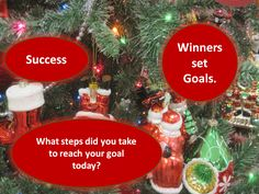 Join the winners this holiday season! Learn to start setting achievable goals and doing everything in your power to reach them!