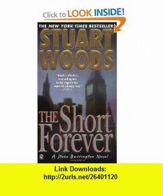 The Short Forever (Stone Barrington) (9780451208088) Stuart Woods , ISBN-10: 0451208080  , ISBN-13: 978-0451208088 ,  , tutorials , pdf , ebook , torrent , downloads , rapidshare , filesonic , hotfile , megaupload , fileserve